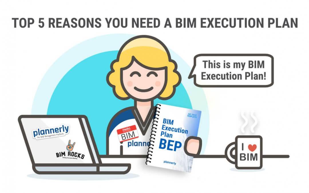 The Top 5 Reasons You Need A BIM Execution Plan (BEP)